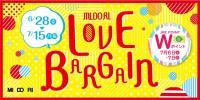 MIDORI LOVE BARGAIN 明日6月28日(金)スタート!